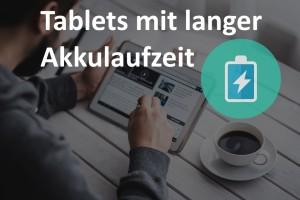 Tablets mit langer Akkulauzfzeit